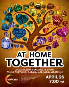 At Home Together: An Atlanta LGBTQIA+ Arts Organizations Fundraiser